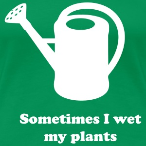 Sometimes I wet my plants Women's T-Shirts - Women's Premium T-Shirt