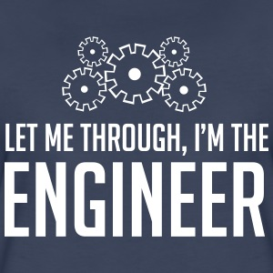 Let me through. I'm the engineer Women's T-Shirts - Women's Premium T-Shirt