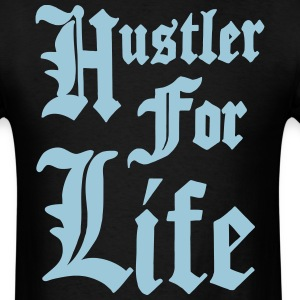 HUSTLER FOR LIFE T-Shirts - Men's T-Shirt