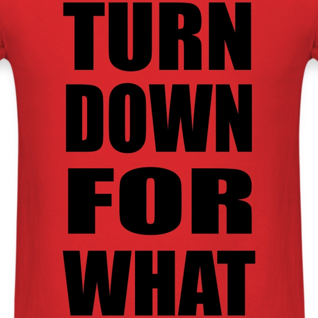 Turn Down For What Lightweight T Shirt