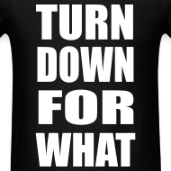 Design ~ Turn Down For What Lightweight T Shirt