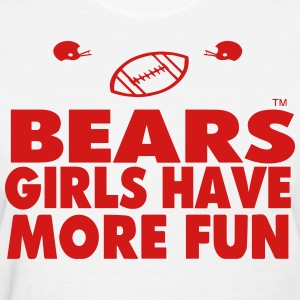 BEARS GIRLS HAVE MORE FUN - Women's T-Shirt