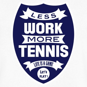 Less work more Tennis T-Shirts - Men's V-Neck T-Shirt by Canvas