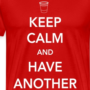 Keep calm and have another T-Shirts - Men's Premium T-Shirt