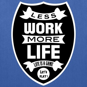 Less work more Life Bags & backpacks - Tote Bag