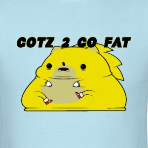 Gotz 2 Go Fat  - Men's T-Shirt