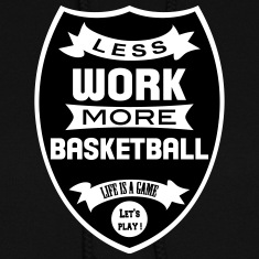 Less work more Basketball Hoodies