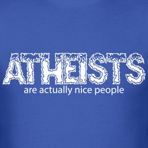Atheists are Actually Nice People T-Shirts - Men's T-Shirt
