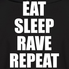 Eat Sleep Rave Repeat EDM Design Hoodies