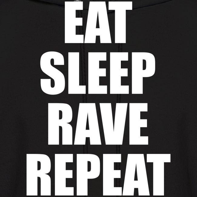 Eat Sleep Rave Repeat Hoodie Hoody Sweatshirt