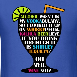 Alcohol is Shirley Tequilya - Men's T-Shirt