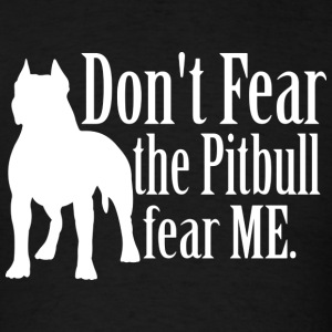 PitBull Fear - Men's T-Shirt