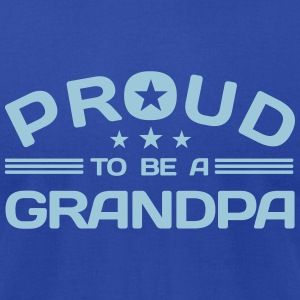 Proud to be a Grandpa T-Shirts - Men's T-Shirt by American Apparel
