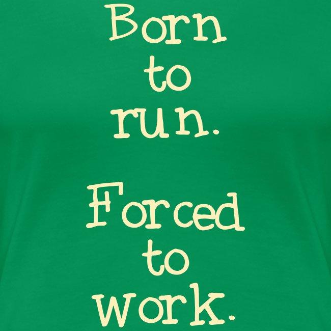 WOMENS RUNNING T SHIRT - BORN TO RUN