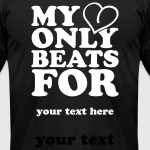 My heart only beats for T-Shirts - Men's T-Shirt by American Apparel