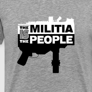 THE MILITIA IS THE PEOPLE T-Shirts - Men's Premium T-Shirt