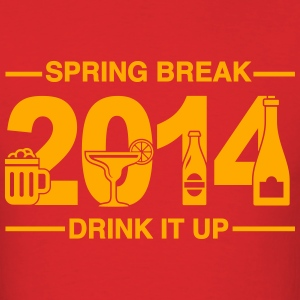 Spring Break '14 - Drink it up. T-Shirts - Men's T-Shirt