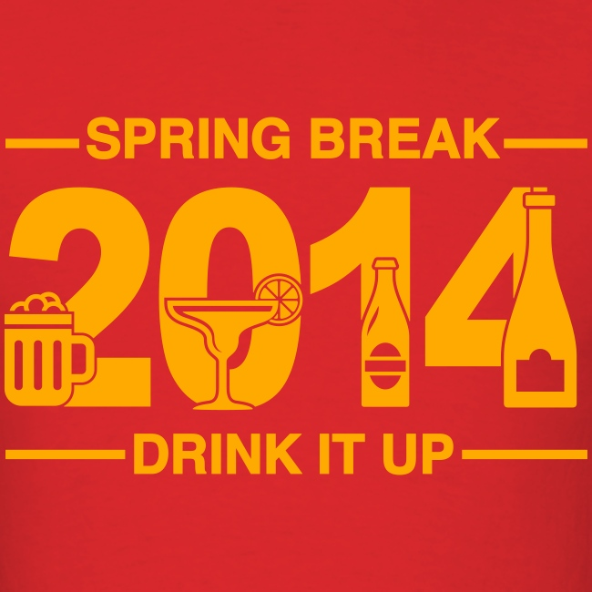 Spring Break '14 - Drink It Up