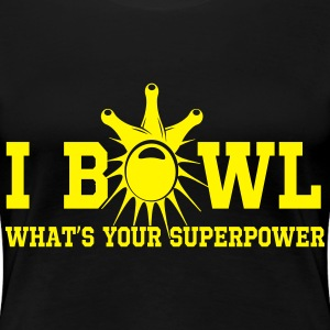 I bowl. What's your superpower Women's T-Shirts - Women's Premium T-Shirt