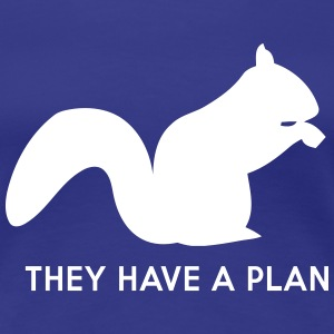 Squirrels. They have a plan Women's T-Shirts - Women's Premium T-Shirt