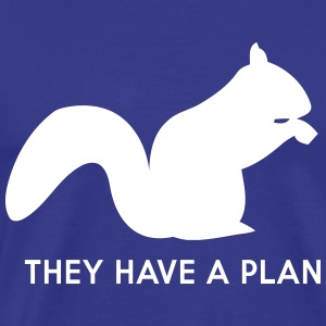 Squirrels. They have a plan T-Shirts - Men's Premium T-Shirt