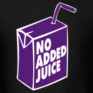 Design ~ NO ADDED JUICE (Purple Design) - Tee