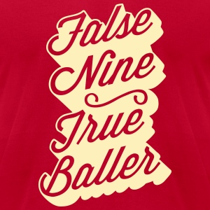 False Nine True Baller T-Shirts - Men's T-Shirt by American Apparel
