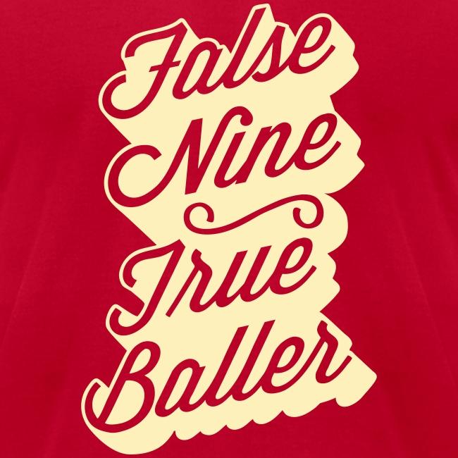 False Nine, True Baller Men's Tee