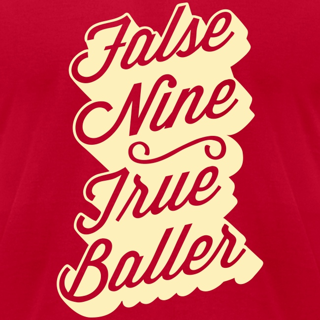 False Nine, True Baller Men's Tee