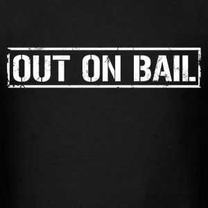 out_on_bail T-Shirts - Men's T-Shirt