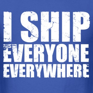 i_ship_everyone_everywhere T-Shirts - Men's T-Shirt