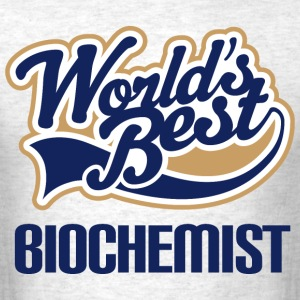 Biochemist (Worlds Best) T-Shirts - Men's T-Shirt