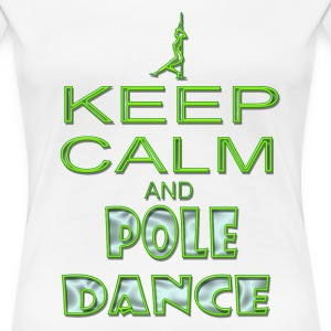 keep calm and pole dance - Women's Premium T-Shirt