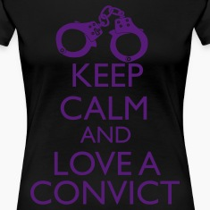 Keep Calm And Love A Convict Women's T-Shirts