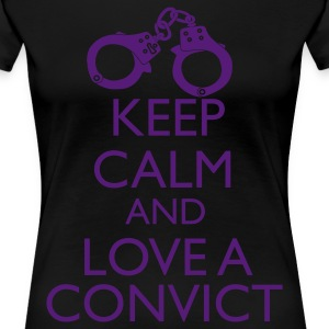 Keep Calm And Love A Convict Women's T-Shirts - Women's Premium T-Shirt