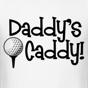 Daddy's Caddy - Men's T-Shirt