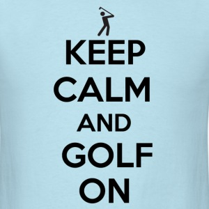 Keep Calm and Golf on - Men's T-Shirt
