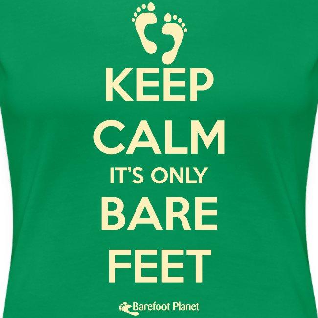 Keep Calm, Only Bare Feet - Women's Tee