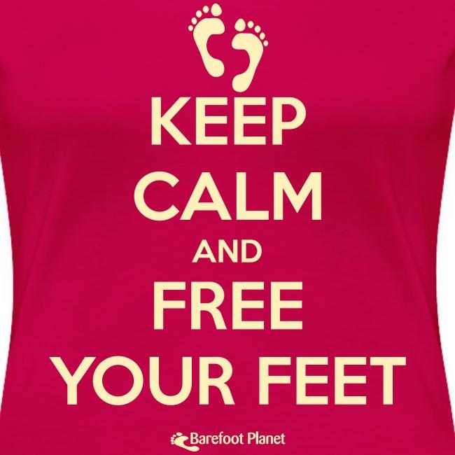 Keep Calm, Free Your Feet - Women's Tee