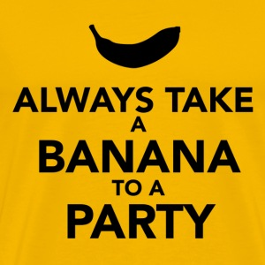 Always take a Banana to a Party - Men's Premium T-Shirt