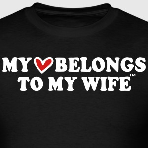 MY HEART BELONGS TO MY WIFE T-Shirts - Men's T-Shirt