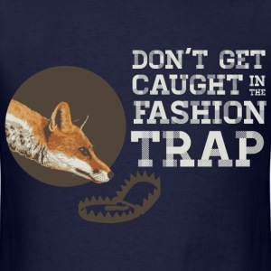 Don't Get Caught in the Fashion Trap T-Shirts - Men's T-Shirt