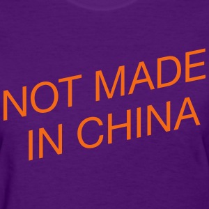 Not Made in China - Women's T-Shirt
