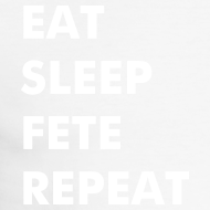 Design ~ EAT.SLEEP.FETE.REPEAT