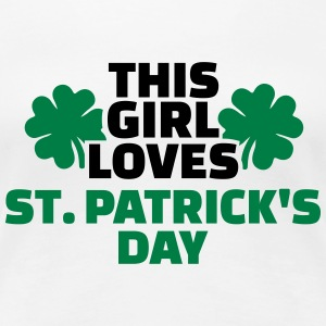 This girl loves St. Patrick's Day Women's T-Shirts - Women's Premium T-Shirt