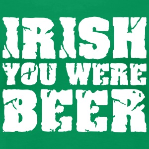Irish you were Beer Women's T-Shirts - Women's Premium T-Shirt