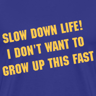 Design ~ (New) Slow Down Life. TM  Mens Shirt