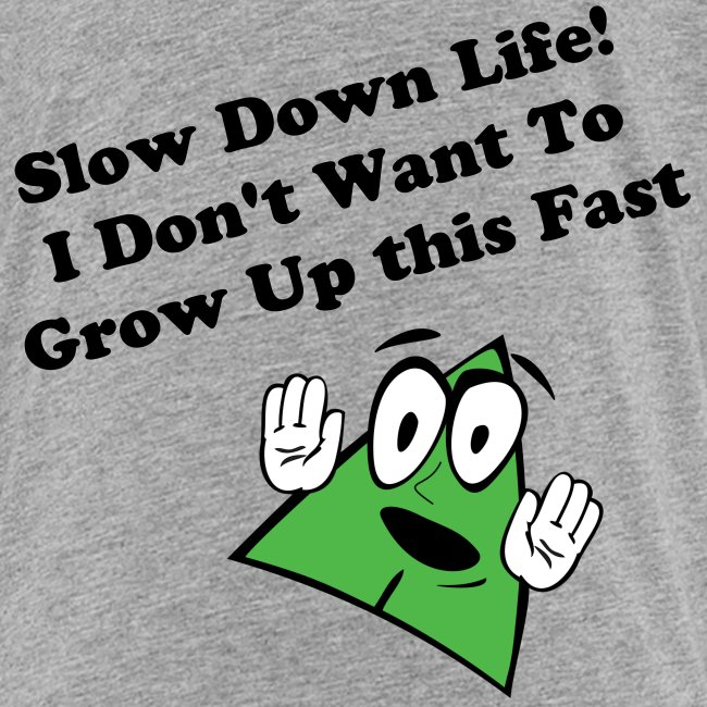 (New) Slow Down Life. TM  Youth Tee