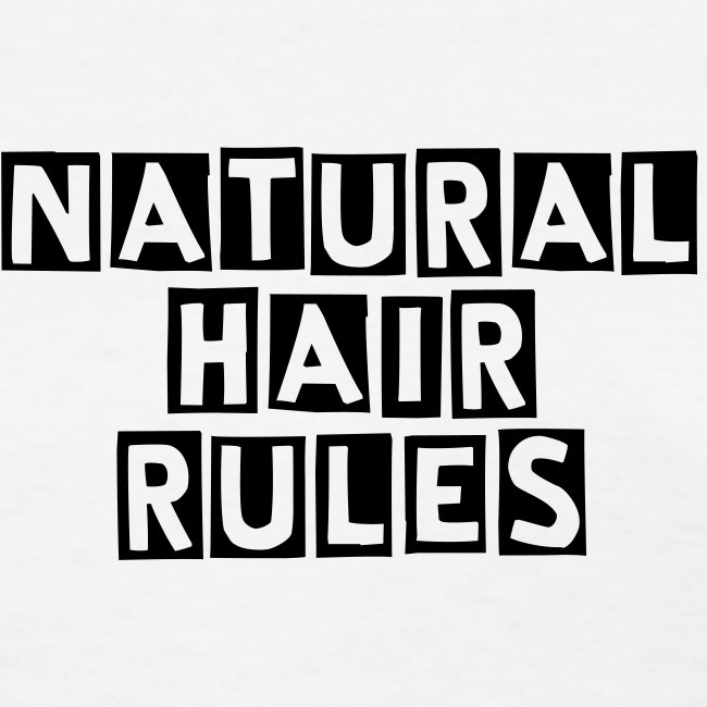 Natural Hair RULES - black lettering