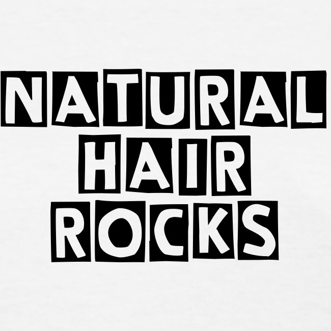 Natural Hair ROCKS - black lettering
